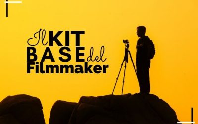 Il Kit base del Filmmaker Freelance