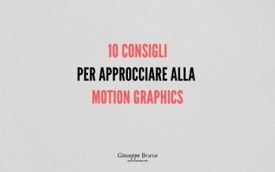 10 consigli per approcciare alla Motion Graphics