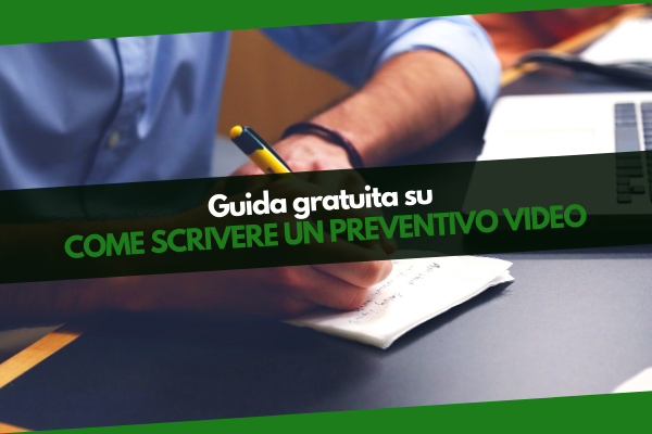 Guida su come scrivere un preventivo video