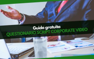 Guida gratuita questionario per script Corporate Video