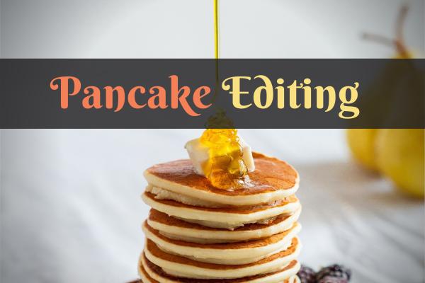 Pancake Editing