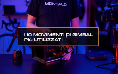 I 10 movimenti di gimbal più utilizzati